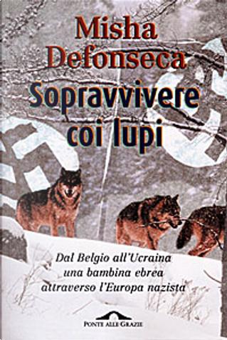 Sopravvivere coi lupi by Misha Defonseca