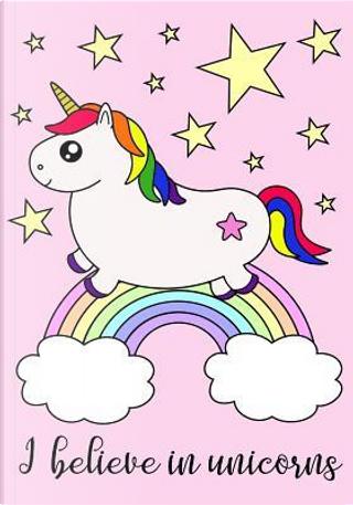 I Believe in Unicorns by Janet's Art Corner