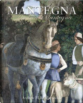 Mantegna by Andrew H. R. Martindale