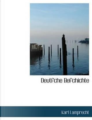 Deutfche Befchichte by Karl Lamprecht