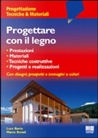 Progettare con il legno by Luca Berta, Marco Bovati