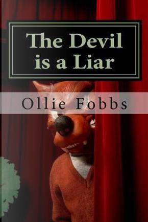 The Devil Is a Liar by Ollie Fobbs