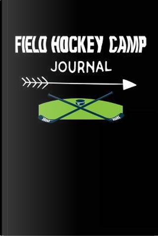 Field Hockey Camp Journal by Creative Juices Publishing
