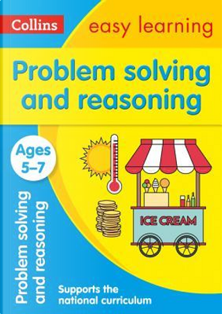 Problem Solving and Reasoning Ages 5-7 (Collins Easy Learning KS1) by Collins Easy Learning