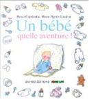 Un bébé, quelle aventure! by Marie-Agnès Gaudrat, Roser Capdevila