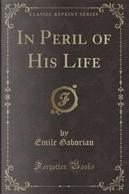 In Peril of His Life (Classic Reprint) by Émile Gaboriau