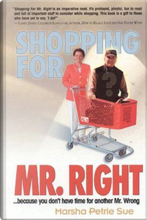 Shopping for Mr. Right by Marsha Petrie Sue