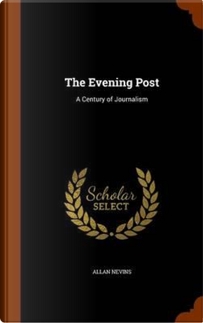 The Evening Post by Author Allan Nevins