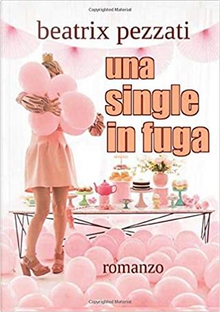 Una single in fuga by Beatrix Pezzati