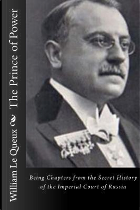 The Prince of Power by William Le Queux