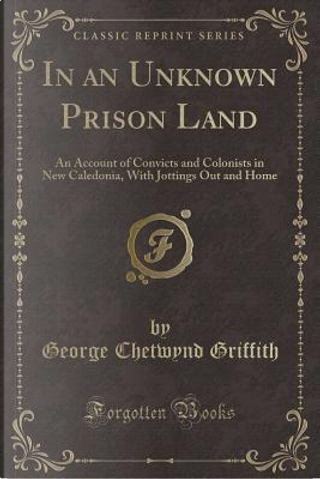 In an Unknown Prison Land by George Chetwynd Griffith