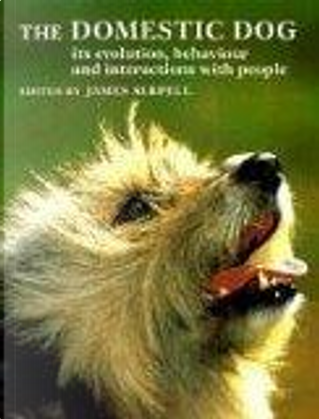 The Domestic Dog by AA. VV., James Serpell