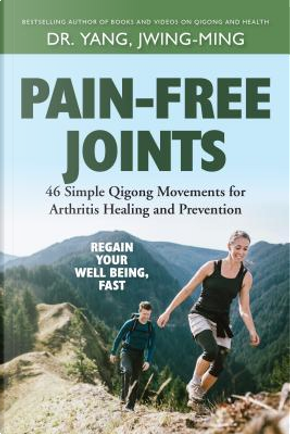 Pain-Free Joints by Jwing-Ming, Dr. Yang