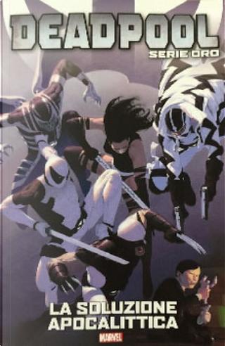 Deadpool: Serie oro vol. 12 by Rick Remender