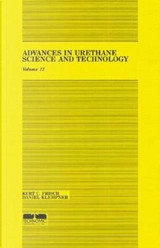 Advances in Urethane by Kurt C. Frisch