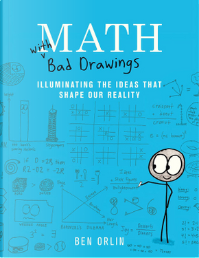 Math with Bad Drawings by Ben Orlin