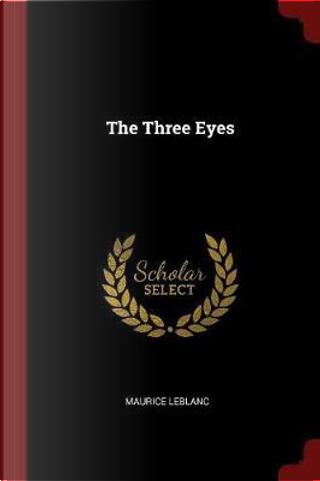 The Three Eyes by Maurice Leblanc