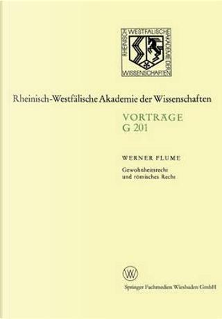 Gewohnheitsrecht Und Römisches Recht by Werner Flume
