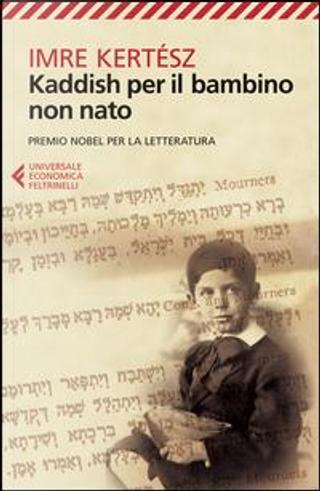 Kaddish per il bambino non nato by Imre Kertész