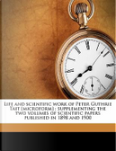 Life and Scientific Work of Peter Guthrie Tait [Microform] by Cargill Gilston Knott
