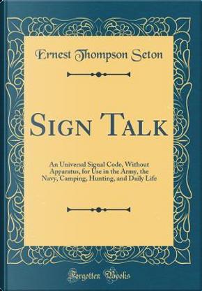 Sign Talk by Ernest Thompson Seton