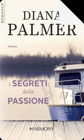 I segreti della passione by Diana Palmer