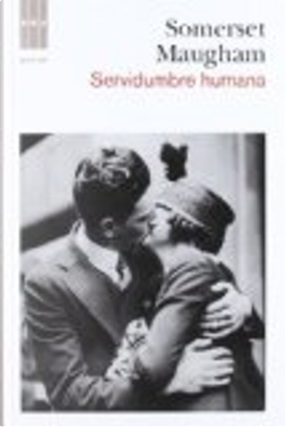 Servidumbre humana by William Somerset Maugham