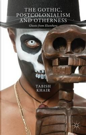 The Gothic, Postcolonialism and Otherness by Tabish Khair