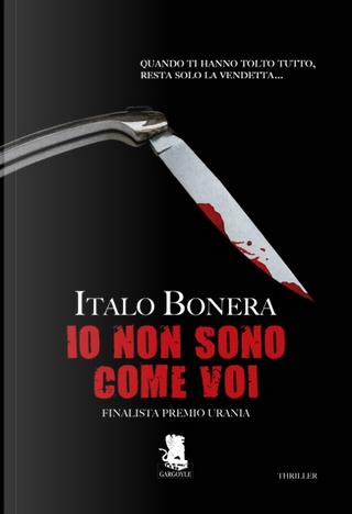 Io non sono come voi by Italo Bonera
