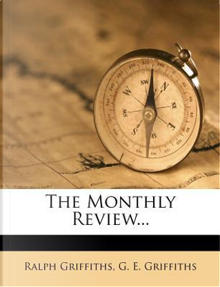 The Monthly Review by Professor of Medieval History Ralph Griffiths