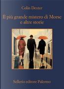 Il più grande mistero di Morse e altre storie by Colin Dexter