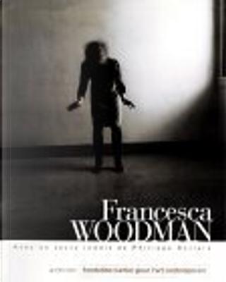 Francesca Woodman by Sloan Rankin, Elizabeth Janus, David Levi Strauss, Francesca Woodman, Philippe Sollers