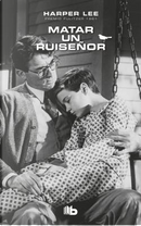 Matar un ruiseñor/ To Kill a Mockingbird by HARPER LEE