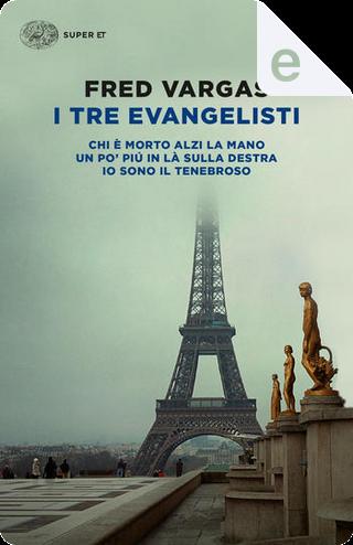 I tre evangelisti by Fred Vargas