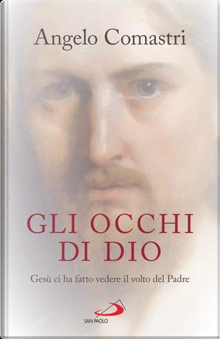 Gli occhi di Dio by Angelo Comastri
