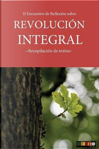II Encuentro de Reflexión sobre Revolución Integral by VARIOS AUTORES