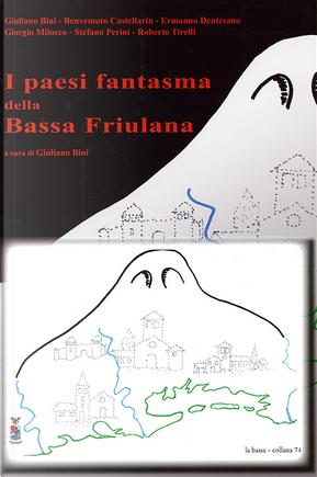 I paesi fantasma della Bassa Friulana by