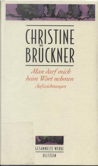Man darf mich beim Wort nehmen by Christine Brückner