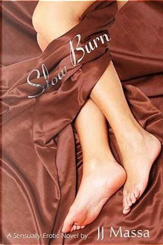 Slow Burn by J. J. Massa