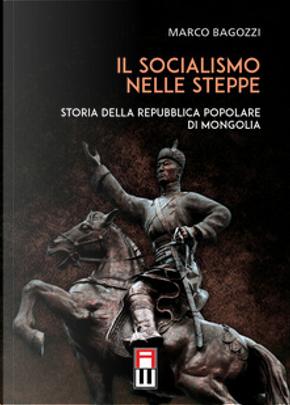 Il socialismo nelle steppe by Marco Bagozzi
