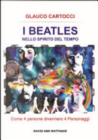 I Beatles nello spirito del tempo by Glauco Cartocci