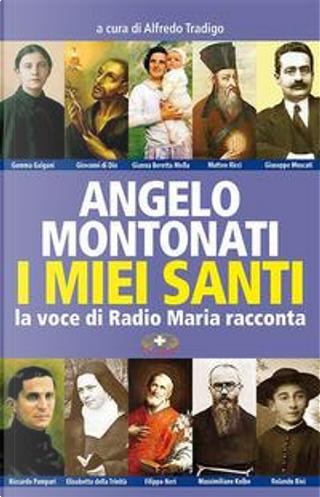 I santi di Angelo Montonati. La voce di Radio Maria by Angelo Montonati