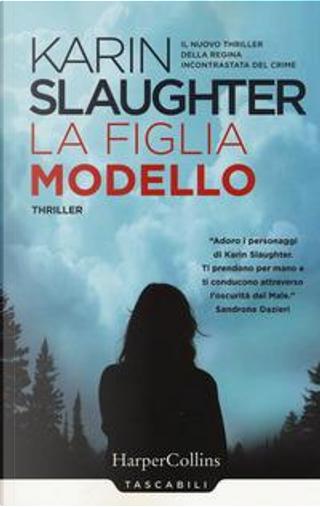 La figlia modello by Karin Slaughter