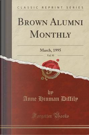 Brown Alumni Monthly, Vol. 95 by Anne Hinman Diffily