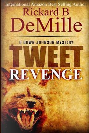 Tweet Revenge by Rickard B DeMille