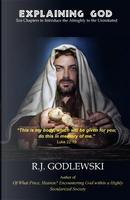 Explaining God by R. J. Godlewski