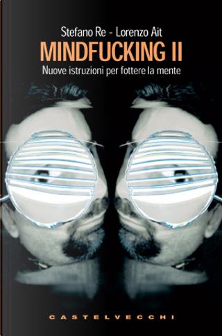 Mindfucking 2 by Stefano Re, Lorenzo Ait