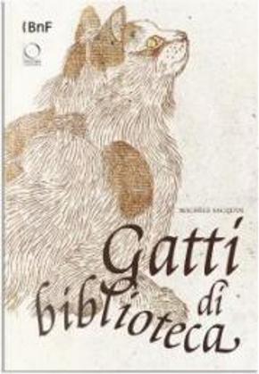 Gatti di biblioteca by Michèle Sacquin