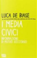 I media civici. L'informazione di mutuo soccorso by Luca De Biase