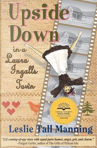 Upside Down in a Laura Ingalls Town by Leslie Tall Manning